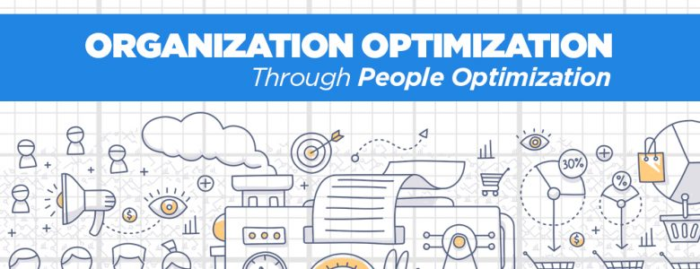 Organization Optimization Through People Optimization