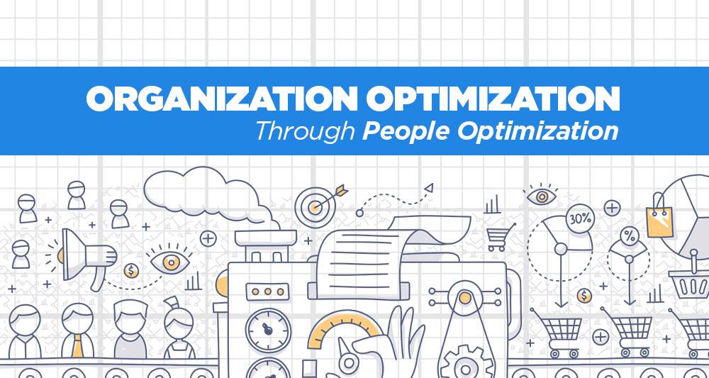 Organization Optimization Through People Optimization