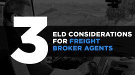 3 ELD Mandate Considerations for Freight Broker Agents