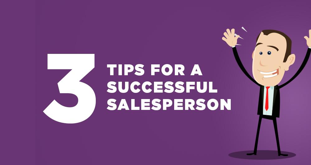 3 Sales Tips Successful Salesperson Sales Teams