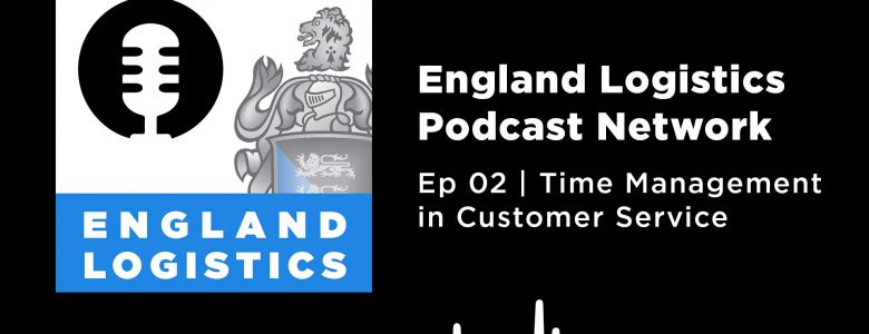 Time Management England Logistics Podcast Network