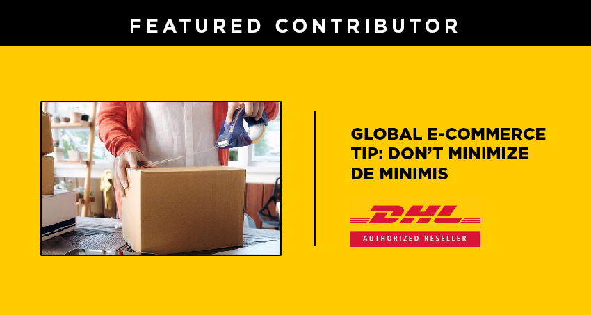 Global E-commerce Tip: Don't Minimize De Minimis