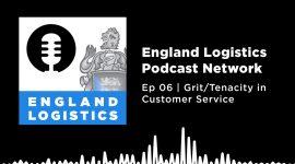 England Logistics Podcast Network Grit Tenacity Customer Service Month