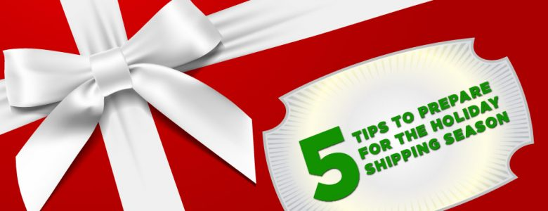 5 Holiday Shipping Tips