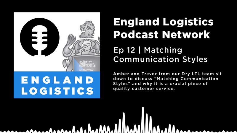 England Logistics Podcast Network Episode 12 Matching Communication Styles