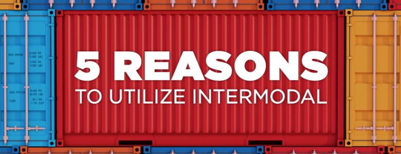 5 Reasons to Utilize Intermodal