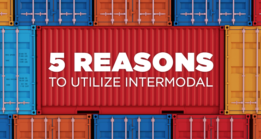 5 Reasons to Utilize Intermodal