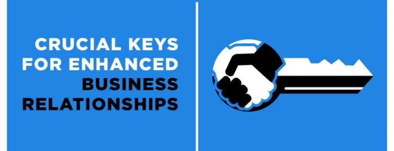 Enhanced Business Relationships | Business Connections & Customer Service