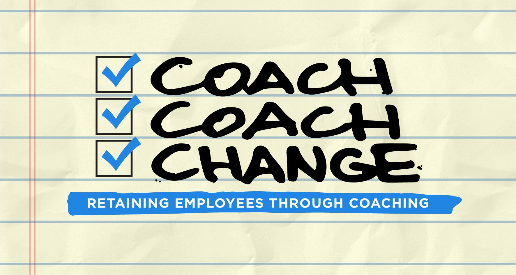 coach coach change retaining employees through coaching checklist