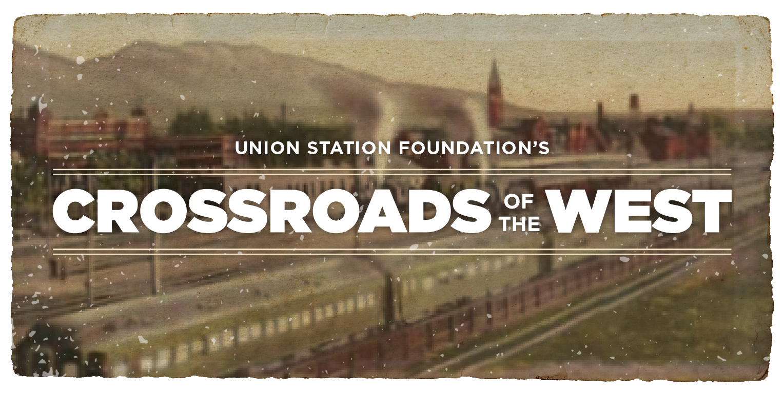 union station foundation crossroads of the west