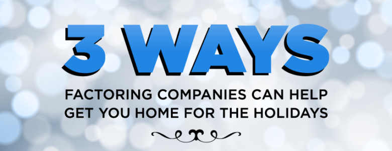 3 ways factoring companies help drivers get home for the holidays