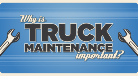 Truck maintenance is important to keep your truck on the road