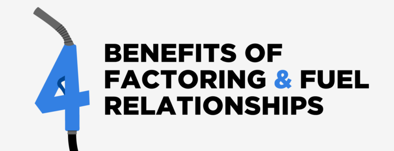 Benefits of Factoring and Fuel for Trucking Business