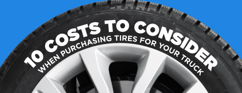10 Costs to Consider When Purchasing Tires
