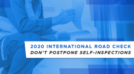 2020 International Road Check: Don't Postpone Self-Inspection