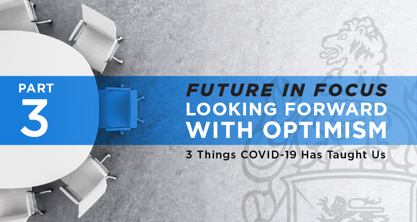 future in focus series part 3 looking forward with optimism 3 things covid-19 has taught us