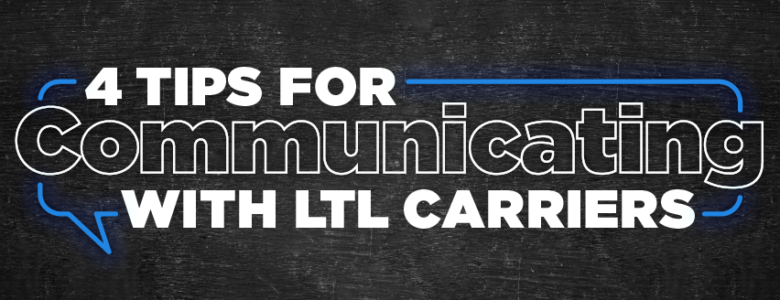 4 tips for communicating with ltl carriers