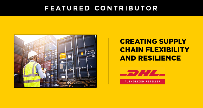 Creating Supply Chain Flexibility and Resilience DHL