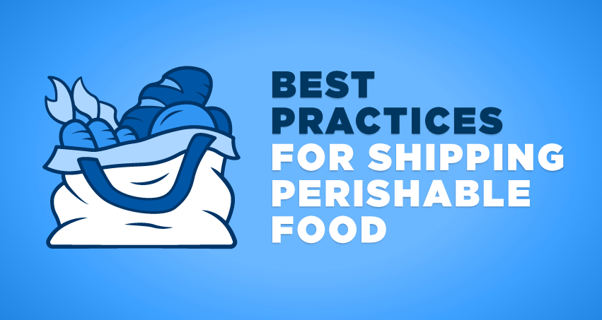 Best practices for shipping perishable foods