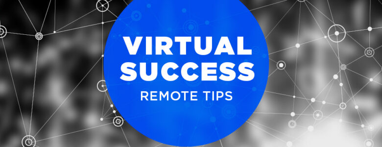 virtual success remote tips work from home