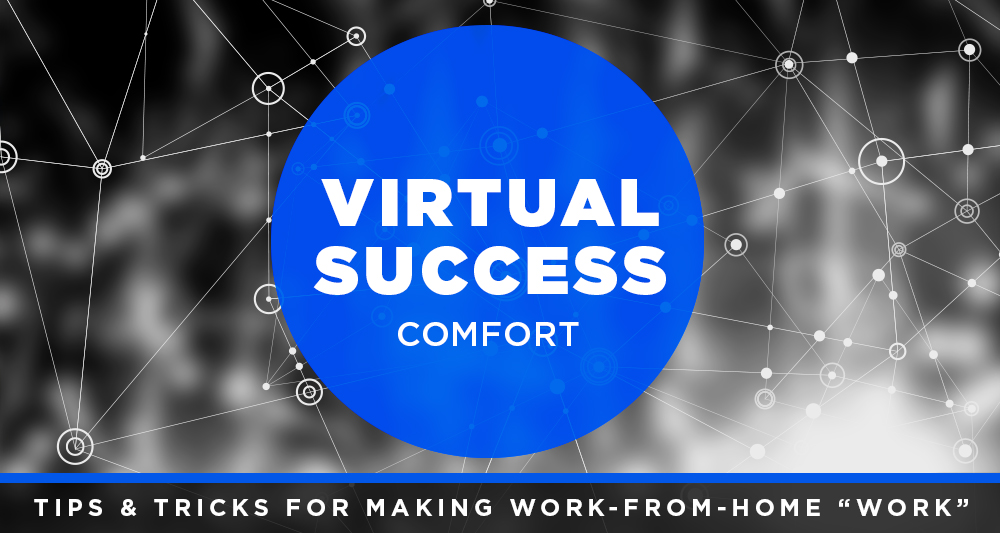 virtual success comfort work from home