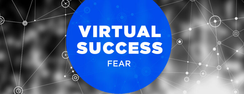 virtual success fear work from home tips