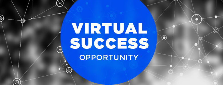 virtual success opportunity work from home