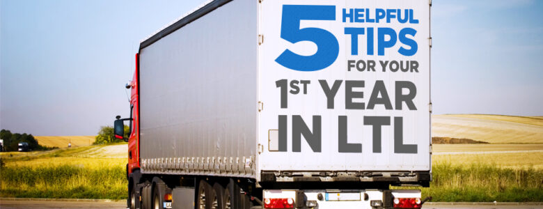 First Year in LTL 5 helpful tips truck driving down freeway