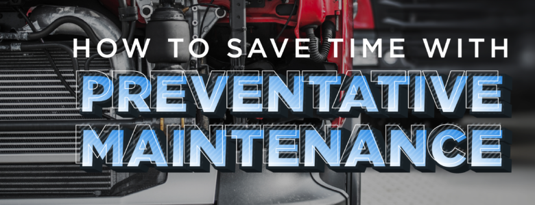 how to save time with preventative maintenance open engine bay of semi truck from above