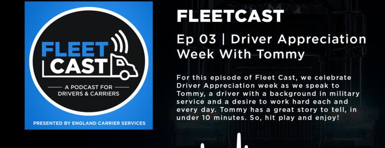 Fleet Cast Episode 3 Driver Appreciation Week with Tommy